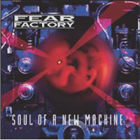 Обложка альбома «Soul Of A New Machine» (Fear Factory, 2006)
