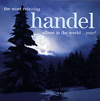 Обложка альбома «The Most Relaxing Handel Album In The World… Ever!» (Handel, 2006)