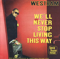 Обложка альбома «We'll Never Stop Living This Way» (Westbam, 2004)