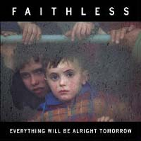 Обложка альбома «Everything Will Be Alright Tomorrow» (Faithless, 2004)