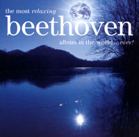 Обложка альбома «The Most Relaxing Beethoven Album In The World… Ever!» (Beethoven, 2006)