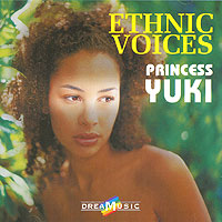 Обложка альбома «Dreamusic. Ethnic Voices. Princess Yuki» (2006)