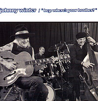 Обложка альбома «Hey Where's Your Brother?» (Johnny Winter, 1992)