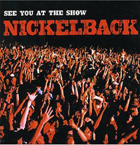 Обложка альбома «See You At The Show» (Nickelback, 2006)