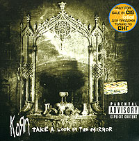 Обложка альбома «Take A Look In The Mirror» (Korn, 2003)