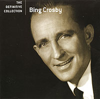 Обложка альбома «The Definitive Collection» (Bing Crosby, 2006)