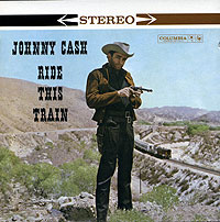 Обложка альбома «Ride This Train» (Johnny Cash, 2002)