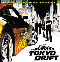 Обложка альбома «The Fast And The Furios. Tokyo Drift. Original Motion Picture Soundtrack» (2006)