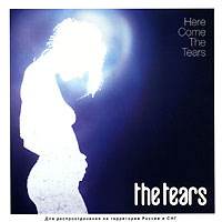 Обложка альбома «Here Come The Tears» (The Tears, 2005)