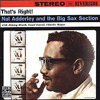 Обложка альбома «Nat Adderley And The Big Sax Section. That's Right» (Nat Adderley, The Big Sax Section, 1993)