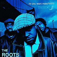 Обложка альбома «Do You Want More?!!!??!» (The Roots, 1994)