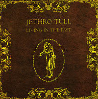 Обложка альбома «Living In The Past» (Jethro Tull, 1972)