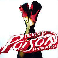 Обложка альбома «Best Of Poison. 20 Years Of Rock» (Poison, 2006)