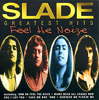 Обложка альбома «Feel The Noize. Slade Greatest Hits» (Slade, 1997)