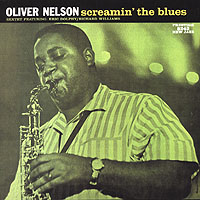 Обложка альбома «Screamin» The Blues» (Oliver Nelson, 2006)