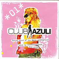 Обложка альбома «Club Azuli. Future Sound Of The Dance Underground. Mixed By David Piccioni. CD 1» (2006)