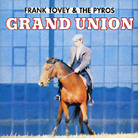 Обложка альбома «Frank Tovey & The Pyros. Grand Union» (Frank Tovey, The Pyros, 1991)