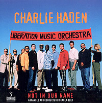 Обложка альбома «Charlie Haden And Liberation Music Orchestra. Not In Our Name» (Charlie Haden, Liberation Music Orchestra, 2005)
