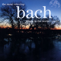 Обложка альбома «The Most Relaxing Bach Album In The World… Ever!» (Bach, 2006)