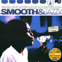 Обложка альбома «Smooth & Jazzy» (George Benson, Miles Davis, Sarah Vaughan, «Earth, Wind And Fire», Herbie Hancock и др., 2002)