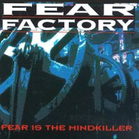 Обложка альбома «Fear Is The Mindkiller» (Fear Factory, 2006)