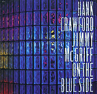 Обложка альбома «Hank Crawford. Jimmy McGriff. On The Blue Side» (Hank Crawford, Jimmy McGriff, 1990)