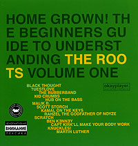 Обложка альбома «Home Grown! The Beginner's Guide To Understanding. The Roots. Vol.1» (The Roots, 2005)