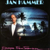 Обложка альбома «Escape From Television» (Jan Hammer, 2006)