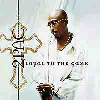 Обложка альбома «2 Pac. Loyal To The Game» (2Pac, 2005)