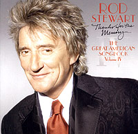 Обложка альбома «Thanks For The Memory. The Great American Songbook IV» (Rod Stewart, 2005)