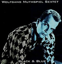 Обложка альбома «Black And Blue» (Wolfgang Muthspiel Sextet, 2006)