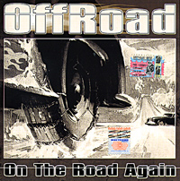 Обложка альбома «On The Road Again» (Offroad, 2005)