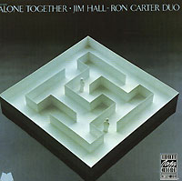 Обложка альбома «Ron Carter Duo. Alone Together» (Jim Hall, 1973)