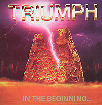 Обложка альбома «In The Beginning» (Triumph, 2005)