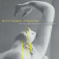 Обложка альбома «Rhythmic Fission. Digital Revisions Of Classic Trax» (2004)