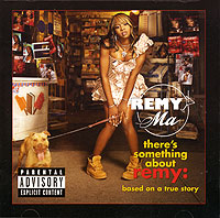 Обложка альбома «There's Something About Remy» (Remy Ma, 2005)