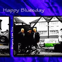 Обложка альбома «Happy Bluesday» (Gregory Fine Trio, 2002)