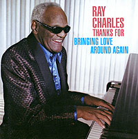 Обложка альбома «Thanks For Bringing Love Around Again» (Ray Charles, 2005)