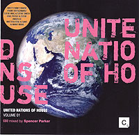 Обложка альбома «United Nations Of House. Volume 01. CD2. Mixed By Spencer Parker» (2006)