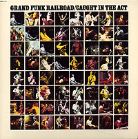 Обложка альбома «Caught In The Act» (Grand Funk Railroad, 2003)