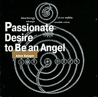 Обложка альбома «Passionate Desire To Be An Angel» (Anton Batagov, 2005)