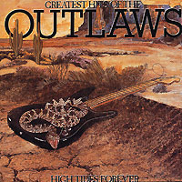 Обложка альбома «Greatest Hits Of The Outlaws. High Tides Forever» (Outlaws, 1993)
