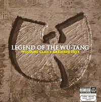Обложка альбома «Legend Of The Wu-Tang. Wu-Tang Clan's Greatest Hits» (Wu-Tang Clan, 2004)
