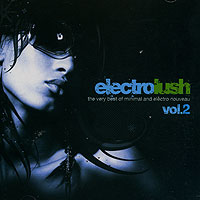 Обложка альбома «The Very Best Of Minimal And Electro Nouveau. Vol.2» (Electrolush, 2006)