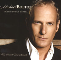 Обложка альбома «Bolton Swings Sinatra. The Second Time Around» (Michael Bolton, 2006)