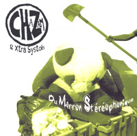 Обложка альбома «Chazam & Xtra Systols. Du Marron Stereophonique» (David Chazam, Xtra Systols, 2005)