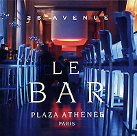 Обложка альбома «25 Avenue. Le Bar. Plaza Athenee. Paris» (2006)