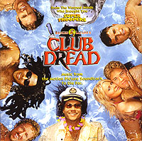 Обложка альбома «Club Dread. Music From The Original Motion Picture Soundtrack» (2004)