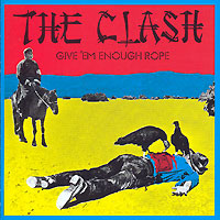 Обложка альбома «Give «Em Enough Rope» (The Clash, 1999)