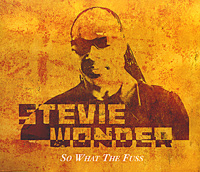 Обложка альбома «So What The Fuss» (Stevie Wonder, 2005)